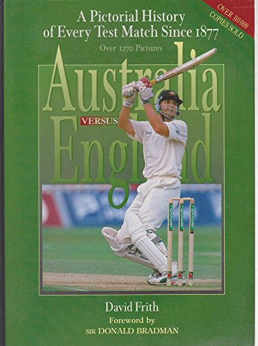 9780734404589: Australia Vs England: A Pictorial History of Every Test Match since 1877