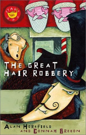 The Great Hair Robbery (Start Up): Brecon, Connah, Horsfield,