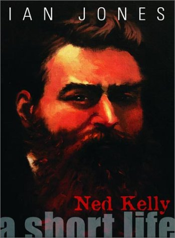 9780734405449: Ned Kelly: A Short Life