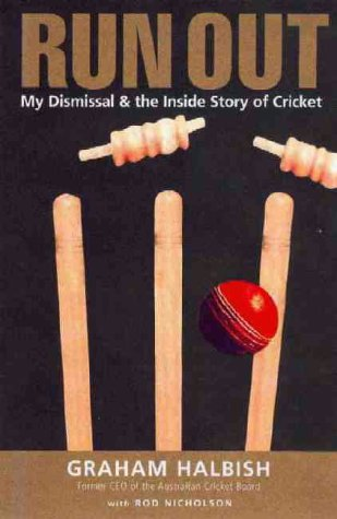 9780734406439: Run Out : My Dismissal and the Inside Story of Cricket