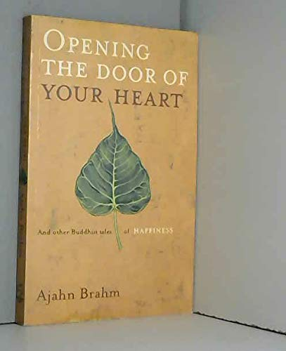 Opening the Door of Your Heart: And Other Buddhist Tales of Happiness (9780734406521) by Ajahn Brahmavamso; Ajahn Brahm