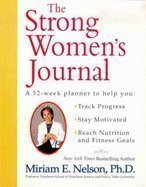 The Strong Women's Journal (0734407181) by Miriam Nelson