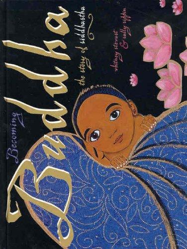 9780734407726: Becoming Buddha: The Story of Siddhartha