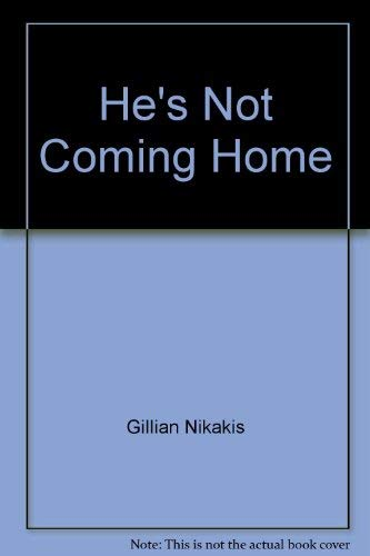 9780734408143: He's Not Coming Home