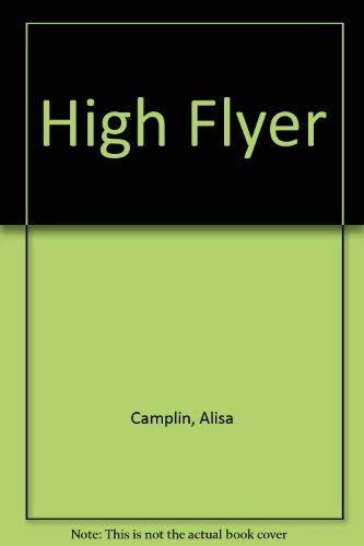 High Flyer.: Camplin, Alisa