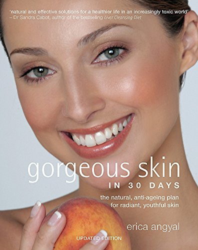 9780734408334: Gorgeous Skin in 30 Days: The Natural Anti-Ageing Plan for Radiant, Youthful Skin