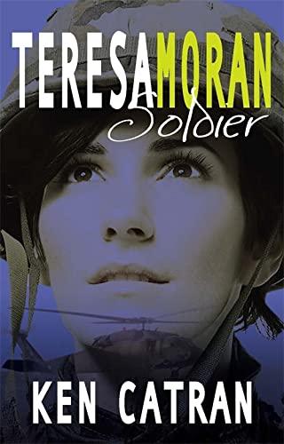 Teresa Moran, Soldier (9780734409638) by Wendy Catran; Ken Catran