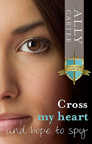 9780734410801: Cross My Heart and Hope to Spy (Gallagher Girls, #2)