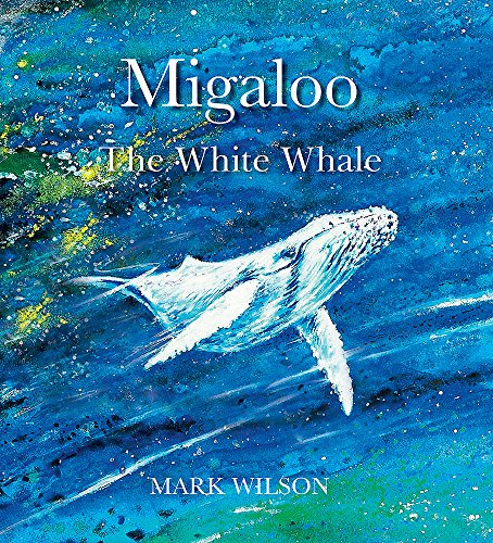 9780734415769: Migaloo, the White Whale