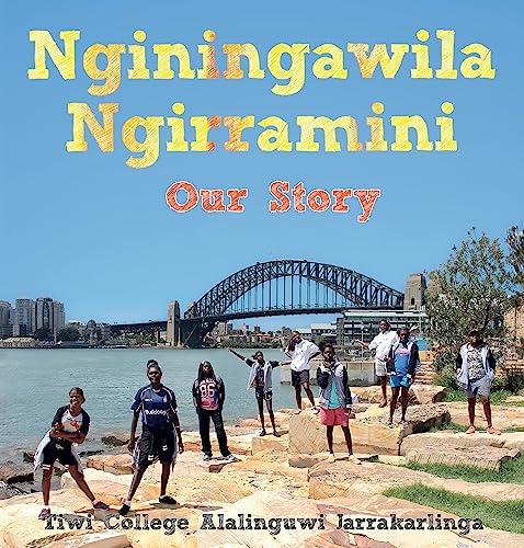 Nginingawila Ngirramini (Paperback): Tiwi College Alalinguwi Jarrakarlinga
