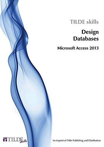9780734608574: Microsoft Access 2013: Design Databases (Tilde Skills)