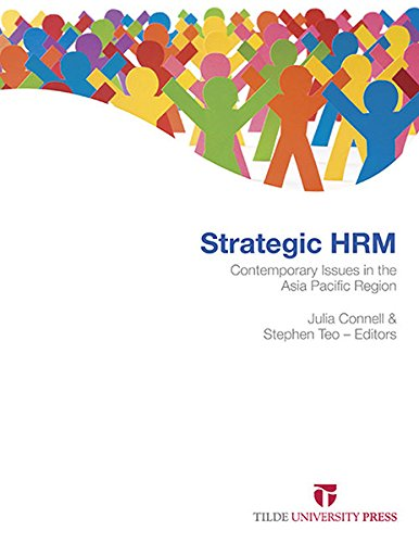 Strategic Hrm: Contemporary Issues in the Asia Pacific Region: Connell, Julia (Editor)/ Teo, ...
