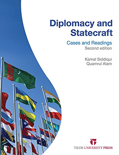 Diplomacy and Statecraft: Cases and Readings (Paperback): Kamal Siddiqui, Quamrul Alam