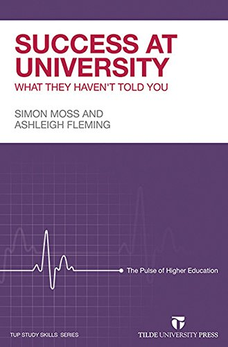 Success at University: What They Haven?t Told You: Fleming, Ashleigh; Moss, Simon
