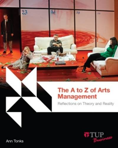 9780734612342: The A to Z of Arts Management: Theory, Reality and Reflections (Tilde Business)