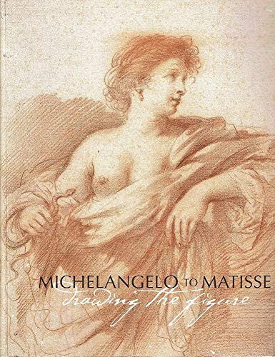 9780734763006: Michelangelo to Matisse: Drawing the figure