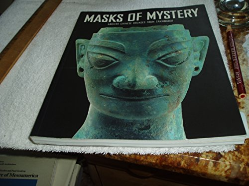 9780734763167: Masks of Mystery: Ancient Chinese Bonzes from Sanxingdui