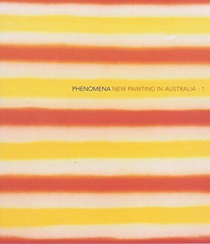 Phenomena New Painting in Australia 1 Michael Wardell