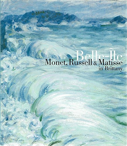 Belle-Ile. Monet, Russell & Matisse in Brittany