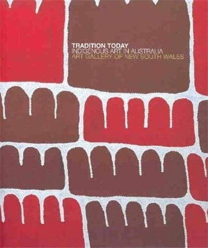 9780734763440: Tradition Today: Indigenous Art in Australia