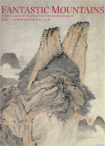 9780734763563: Fantastic Mountains: Chinese Landscape Painting from the Shanghai Museum