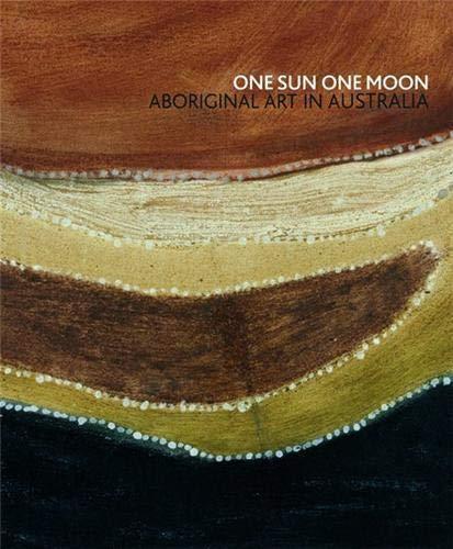 9780734763600: One Sun One Moon: Aboriginal Art in Australia