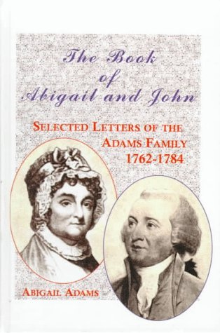 9780735100084: The Book of Abigail and John: Selected Letters of the Adams Family, 1762-1784