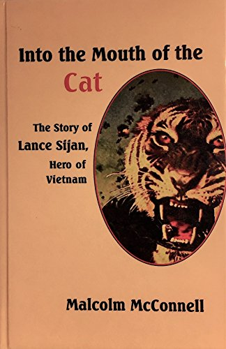 9780735100138: Into the Mouth of the Cat: The Story of Lance Sijan, Hero of Vietnam