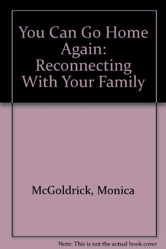 9780735100206: You Can Go Home Again: Reconnecting With Your Family