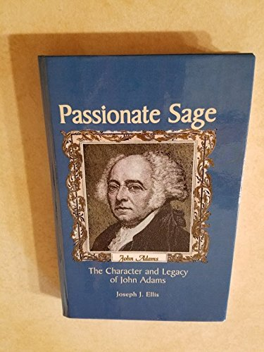 9780735100220: Passionate Sage: The Character and Legacy of John Adams