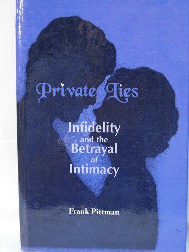 9780735100251: Private Lies: Infidelity and the Betrayal of Intimacy
