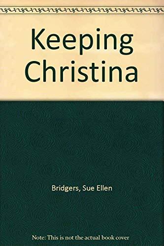 Keeping Christina: Bridgers, Sue Ellen