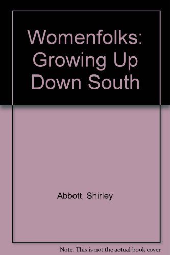 9780735100503: Womenfolks: Growing Up Down South