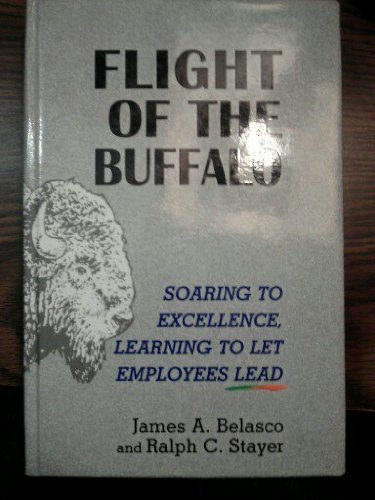 9780735100572: Flight of the Buffalo: Soaring to Excellence, Learning to Let Employees Lead