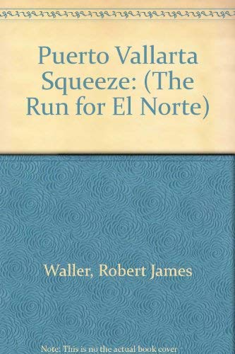 9780735100626: Puerto Vallarta Squeeze: (The Run for El Norte)