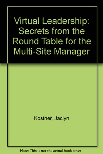 9780735100633: Virtual Leadership: Secrets from the Round Table for the Multi-Site Manager