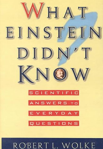 9780735100855: What Einstein Didn't Know: Scientific Answers to Everyday Questions