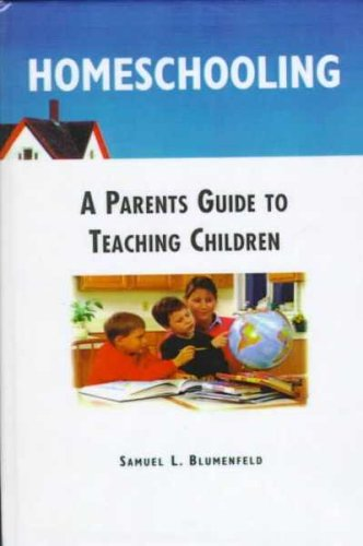 9780735100879: Homeschooling: A Parents Guide to Teaching Children