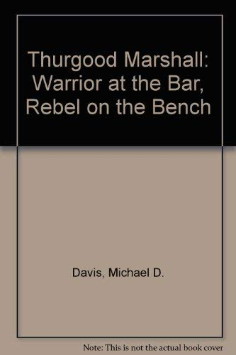 9780735100978: Thurgood Marshall: Warrior at the Bar, Rebel on the Bench