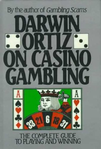 9780735100985: Darwin Ortiz on Casino Gambling: The Complete Guide to Playing and Winning
