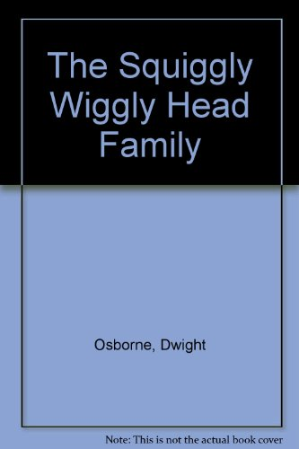 9780735101005: The Squiggly Wiggly Head Family