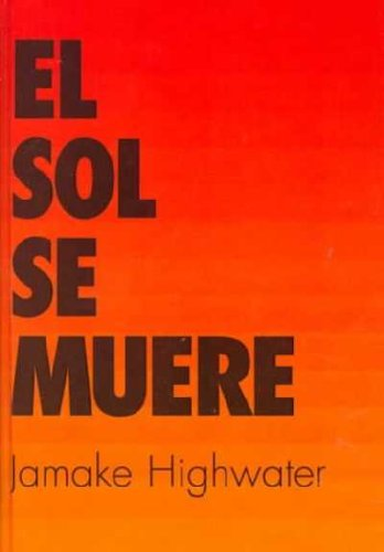 9780735101296: El Sol, Se Muere / The Sun, He Dies: A Novel About the End of the Aztec World