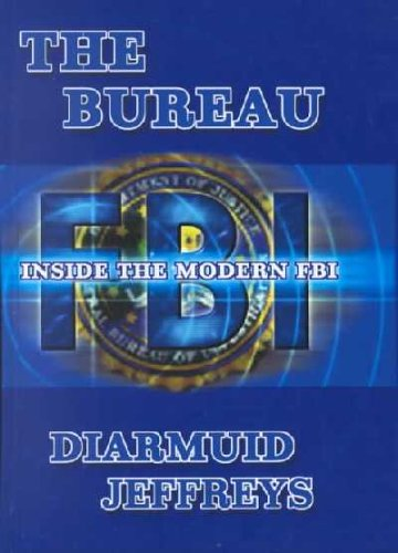 9780735101364: The Bureau: Inside the Modern FBI