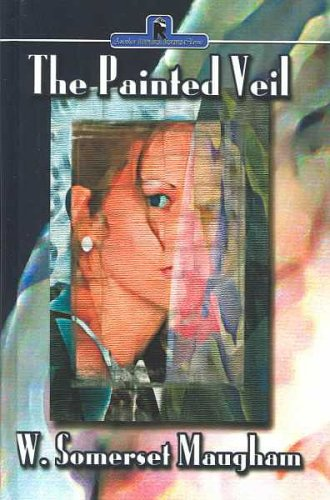 The Painted Veil: W. Somerset Maugham