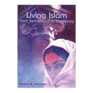 9780735102101: Living Islam: From Samarkand to Stornoway