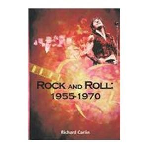 Rock and Roll: 1955-1970 (The World of Music): Carlin, Richard
