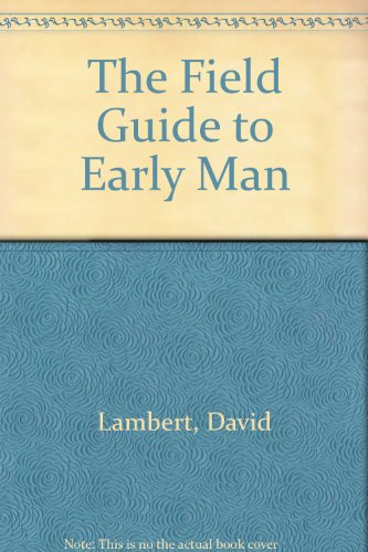 9780735102156: The Field Guide to Early Man
