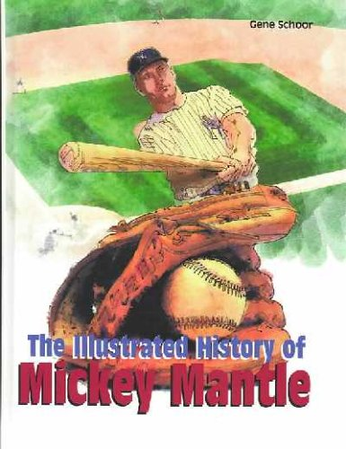 The Illustrated History of Mickey Mantle (0735102236) by Gene Schoor