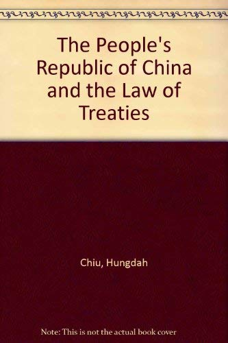 9780735102446: The People's Republic of China and the Law of Treaties