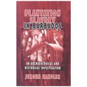 9780735103191: Plantation Slavery in Barbados: An Archaeological and Historical Investigation